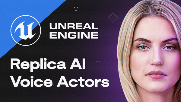 Introducing Replica's Plugin for Unreal Engine (Updated April 2021)